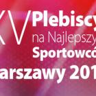 XV Plebiscyt na Najlepszych Sportowców Warszawy
